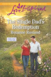 The Single Dad's Redemption by Roxanne Rustand
