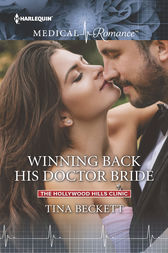 Winning Back His Doctor Bride by Tina Beckett