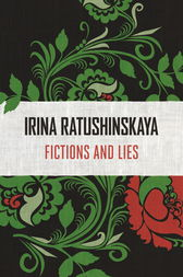 Fictions and Lies by Irina Ratushinskaya