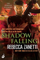 Shadow Falling: The Scorpius Syndrome 2 by Rebecca Zanetti