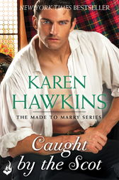 Caught By The Scot: Made To Marry 1 by Karen Hawkins