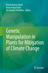 Genetic Manipulation in Plants for Mitigation of Climate Change by Pawan Kumar Jaiwal