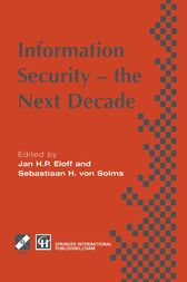 Information Security - the Next Decade by Jan H.P. Eloff