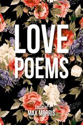 Love Poems by Max Morris