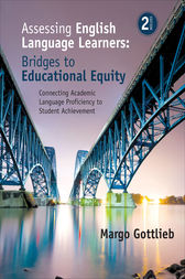 Assessing English Language Learners: Bridges to Educational Equity by Margo Gottlieb
