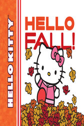 Hello Kitty, Hello Fall! by Sanrio;  Jean Hirashima;  LTD. Sanrio Company