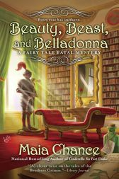 Beauty, Beast, and Belladonna by Maia Chance