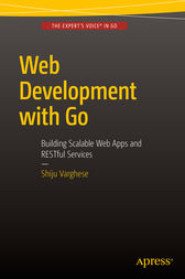 Web Development with Go by Shiju Varghese