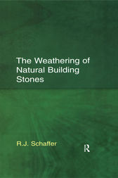 The Weathering of Natural Building Stones by R.J. Schaffer