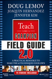 Teach Like a Champion Field Guide 2.0 by Doug Lemov