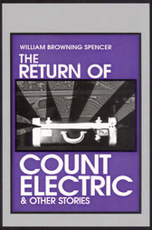 The Return of Count Electric by William Browning Spencer