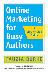 Online Marketing for Busy Authors by Fauzia Burke