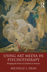 Using Art Media in Psychotherapy by Michelle L. Dean