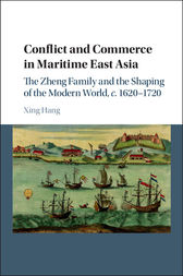 Conflict and Commerce in Maritime East Asia by Xing Hang