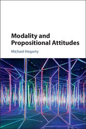 Modality and Propositional Attitudes by Michael Hegarty