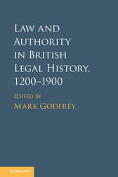 Law and Authority in British Legal History, 1200–1900 by Mark Godfrey