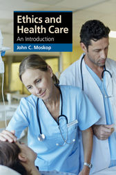 Ethics and Health Care by John C. Moskop