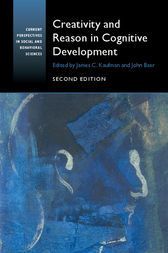 Creativity and Reason in Cognitive Development by James C. Kaufman