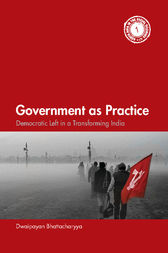 Government as Practice by Dwaipayan Bhattacharyya