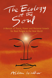 The Ecology of the Soul by Aidan Walker