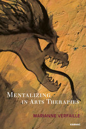 Mentalizing in Arts Therapies by Marianne Verfaille