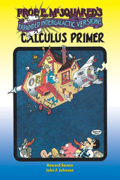Prof. E. McSquared's Calculus Primer by Howard Swann