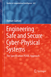 Engineering Safe and Secure Cyber-Physical Systems by Roman Gumzej