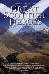 Great Scottish Heroes by Stuart Pearson