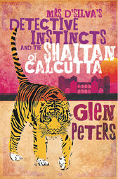 Mrs D'Silva's Detective Instincts and the Saitan of Calcutta by Glen Peters