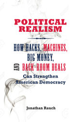 Political Realism by Jonathan Rauch