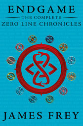 The Complete Zero Line Chronicles (Incite, Feed, Reap) (Endgame: The Zero Line Chronicles) by James Frey