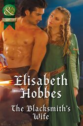 The Blacksmith's Wife (Mills & Boon Historical) by Elisabeth Hobbes