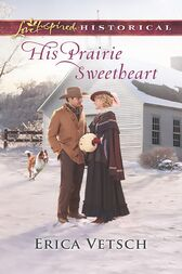 His Prairie Sweetheart (Mills & Boon Love Inspired Historical) by Erica Vetsch