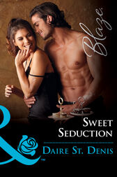 Sweet Seduction (Mills & Boon Blaze) by Daire St. Denis
