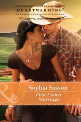 First Comes Marriage (Mills & Boon Heartwarming) (Welcome to Bellhaven, Book 1) by Sophia Sasson