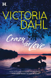 Crazy For Love (Mills & Boon M&B) by Victoria Dahl