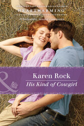 His Kind Of Cowgirl (Mills & Boon Heartwarming) by Karen Rock