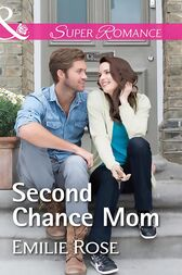 Second Chance Mom (Mills & Boon Superromance) by Emilie Rose