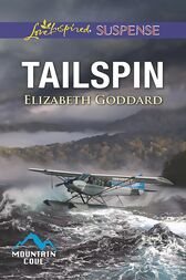 Tailspin (Mills & Boon Love Inspired Suspense) (Mountain Cove, Book 5) by Elizabeth Goddard