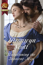 Unbuttoning The Innocent Miss (Mills & Boon Historical) (Wallflowers to Wives, Book 1) by Bronwyn Scott