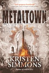 Metaltown by Kristen Simmons