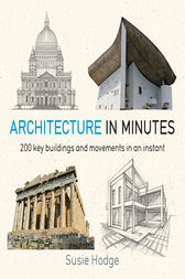 Architecture in Minutes by Susie Hodge