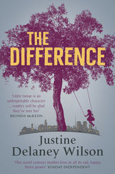 The Difference by Justine Delaney Wilson