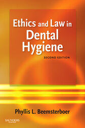Ethics and Law in Dental Hygiene - E-Book by Phyllis L. Beemsterboer