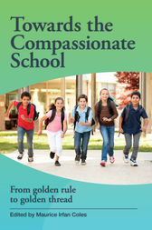 Towards the Compassionate School by Maurice Irfan Coles