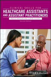 Clinical Skills for Healthcare Assistants and Assistant Practitioners by Angela Whelan
