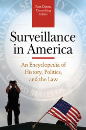 Surveillance in America: An Encyclopedia of History, Politics, and the Law [2 volumes] by Pam Dixon