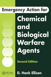Emergency Action for Chemical and Biological Warfare Agents, Second Edition by D. Hank Ellison