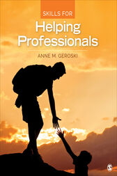 Skills for Helping Professionals by Anne M. Geroski