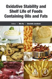 Oxidative Stability and Shelf Life of Foods Containing Oils and Fats by Min Hu